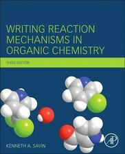 REDUCED!! Writing Reaction Mechanisms in Organic Chemistry by Kenneth A. Savin