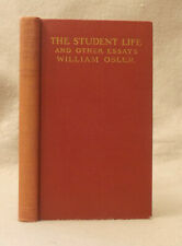 The Student Life And Other Essays by William Osler Science And Immortality