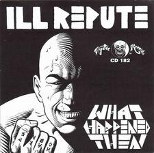 ILL REPUTE What Happened New sealed  1999  rare CD 10 bonus trax west coast H.C.