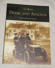 Then and Now: Derby & Ansonia by Derby Historical Society (2004) Connecticut