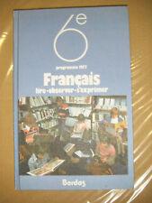 Français 6eme - Lire, observer, s'exprimer -  Manuel scolaire - Bordas - 1977