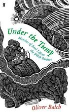 Under the Tump: Sketches of Real Life on the Welsh Borders by Balch, Oliver The