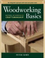 Woodworking Basics: Mastering the Essentials of Craftsmanship (Paperback or Soft