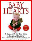 NEW Baby Hearts: A Guide to Giving Your Child an Emotional Head Start