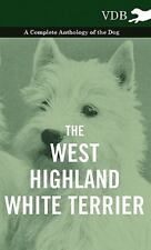 West-Highland White Terrier - a Complete Anthology of the Dog: By