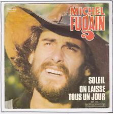 MICHEL FUGAIN 45T SOLEIL - ON LAISSE TOUS . DANONE RARE