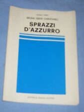 SPRAZZI D' AZZURRO - Bruna Sbisà Carlevaro - Editrice Nuovi Autori (H3)