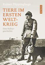 Tiere im Ersten Weltkrieg Rainer Pöppinghege