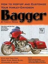 How to Hop-Up and Customize Your Harley-Davidson Bagger by Timothy Remus...
