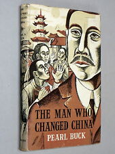 The MAN Who CHANGED CHINA - Pearl S Buck (1955 1st Ed) Story of Sun Yat-sen d/j