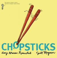Chopsticks, School And Library by Rosenthal, Amy Krouse; Magoon, Scott (ILT),...