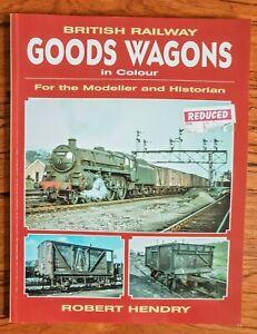 British Railways Goods Wagons in Colour     Robert Hendry