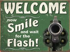 "Smile And Wait For THe Flash Protected Gun Retro Vintage Funny Metal Sign 9""x12"""