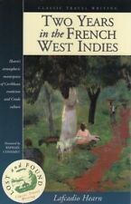 """LAFCADIO HEARN - """"TWO YEARS IN THE FRENCH WEST INDIES"""" - SIGNAL BOOKS PB (2001)"""