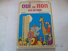 LIVRE EDITIONS DES DEUX COQS D'OR OUI OU NON OUI ET NON 1975   J45