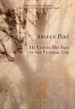 HE LEAVES HIS FACE IN THE FUNERAL CAR - PARE, ARLEEN - NEW PAPERBACK BOOK