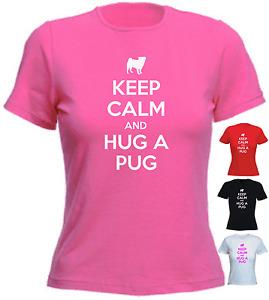 Keep Calm And Hug A Pug Birthday Present Gift New Custom Ladies T-shirt