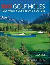 1001 Golf Holes You Must Play Before You Die by Jeff Barr (2007 Hardcover)