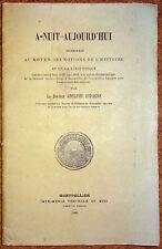 Docteur Adelphe ESPAGNE A-NUIT=AUJOURD'HUI 1880 Montpellier