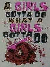 SASSY CHICK A GIRLS GOTTA DO WHAT A GIRLS GOTTA DO 4X4 TRUCK SHIRT #SC-7