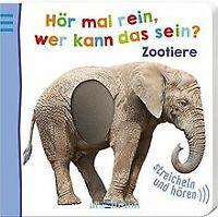 Hör mal rein, wer kann das sein? - Zootiere (Foto... | Buch | Zustand akzeptabel