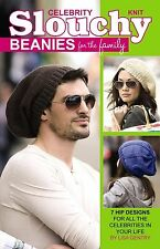 Knit Celebrity Slouchy Beanies for the Family: 7 Hip Designs for All... (170124)