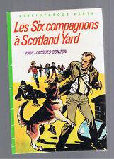 LES SIX COMPAGNONS A SCOTLAND YARD  P.J. BONZON BIBLIOTHEQUE VERTE 1985