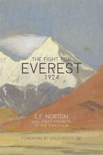 The Fight for Everest 1924: Mallory, Irvine and the Quest for Everest by E. F. N