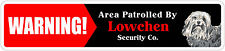"*Aluminum* Warning Area Patrolled By Lowchen 4""x18"" Metal Novelty Sign"