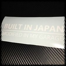 WHITE Built in Japan Modified in my garage Sticker Decal JDM Drift Import Tuner