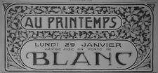 PUBLICITÉ DE PRESSE 1906 AU PRINTEMPS LUNDI 29 JANVIER 1906 MISE VENTE DE BLANC