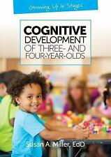 Cognitive Development of Three- and Four-Year-Olds: By Miller, Susan A.