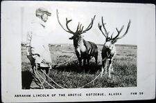 Kotzebue Alaska ~ 1940's Reindeer with Abe Lincoln Of The Arctic ~ Rppc