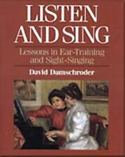 LISTEN AND SING Lessons in Ear Training Sight Singing DAVID DAMSCHRODER 1995 PB