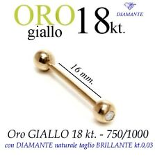 Piercing 16mm. body TRAGO CORPO LINGUA LABBRO ORO GIALLO 18kt. BRILLANTE diamond