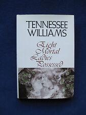 TENNESSEE WILLIAMS - Eight Mortal Ladies Possessed