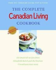 The Complete Canadian Living Cookbook : 350 Inspired Recipes from Elizabeth...
