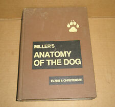 Miller's Anatomy of the Dog by George C. Christensen and Howard E. Evans...