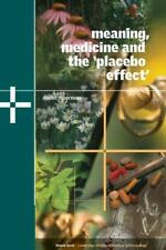 Meaning, Medicine and the 'Placebo Effect' (Cambridge Studies in Medical Anthro