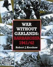 War Without Garlands: Barbarossa 1941/42