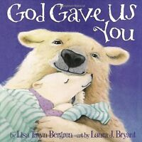 God Gave Us You by Lisa Tawn Bergren, Laura J. Bryant