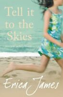 Tell It To The Skies By ERICA JAMES. 9780752875446