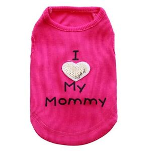 Dog Pet Clothes Summer I Love My Mommy Vest Sleeveless Dog T-Shirts Apparel HOT