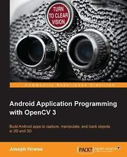 Android Application Programming with OpenCV 3 by Joseph Howse (2015, Paperback)
