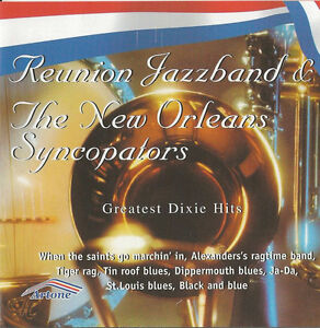 Reunion Jazzband & The New Orleans Syncopators -  Dixie Greatest Hits