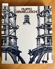 Filippo Brunelleschi. L'opera completa.Battisti Eugenio.Electa Editrice, 1976 .