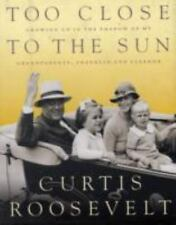 Too Close to the Sun: Growing Up in the Shadow of my Grandparents, Fra-ExLibrary