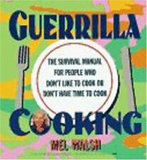 Guerrilla Cooking: The Survival Manual for People