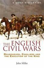 A Brief History of the English Civil Wars by Miller, John