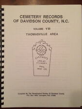 Cemetery Records of Davidson County, North Carolina. Vol. 8. Thomasville Area NC